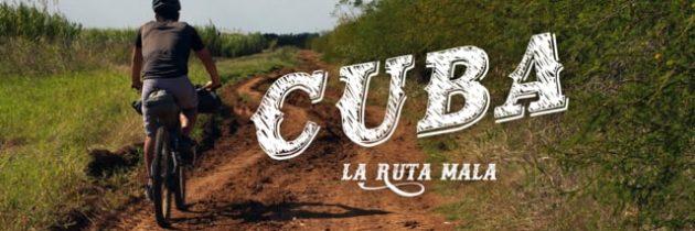 CUBA // La Ruta Mala
